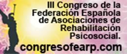 III Congreso de la Federeación Española de Asociaciones de Rehabilitación Psicosocial (17.06.2010)